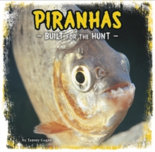 Piranhas : Built for the Hunt, Hardback Book