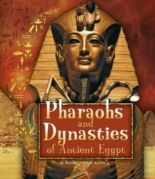 Pharaohs and Dynasties of Ancient Egypt, Paperback Book