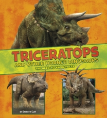 Triceratops and Other Horned Dinosaurs : The Need-to-Know Facts, Hardback Book