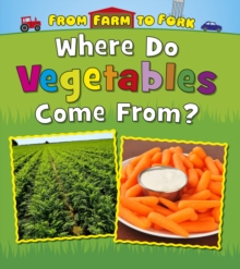 Where Do Vegetables Come from?, Hardback Book
