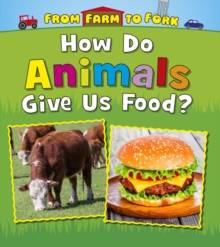How Do Animals Give Us Food?, Paperback / softback Book
