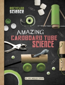 Amazing Cardboard Tube Science, Paperback Book