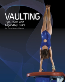 Vaulting : Tips, Rules, and Legendary Stars, Paperback Book