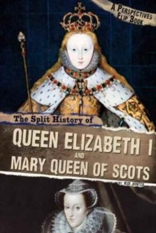 The Split History of Queen Elizabeth I and Mary, Queen of Scots : A Perspectives Flip Book, Paperback / softback Book