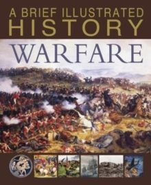 A Brief Illustrated History of Warfare, Paperback Book
