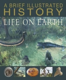 A Brief Illustrated History of Life on Earth, Paperback Book