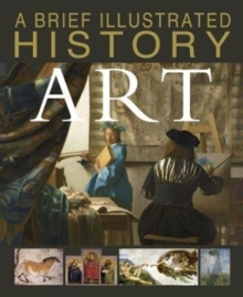 A Brief Illustrated History of Art, Paperback Book