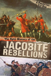 The Split History of the Jacobite Rebellions : A Perspectives Flip Book, Hardback Book