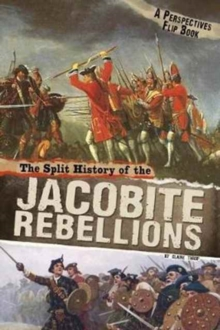 The Split History of the Jacobite Rebellions : A Perspectives Flip Book, Paperback Book