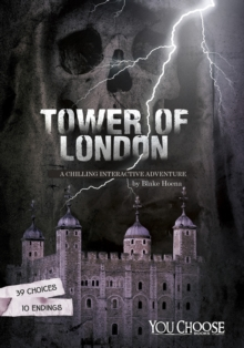The Tower of London : A Chilling Interactive Adventure, Paperback Book