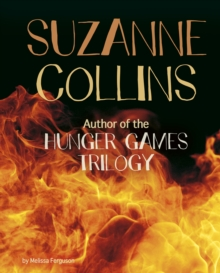 Suzanne Collins : Author of the Hunger Games Trilogy, Hardback Book