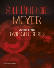 Stephenie Meyer : Author of the Twilight Series, Paperback Book