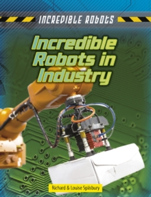 Incredible Robots in Industry, Hardback Book