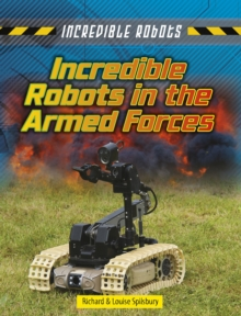 Incredible Robots in the Armed Forces, Hardback Book