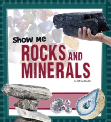 Show Me Rocks and Minerals, Hardback Book