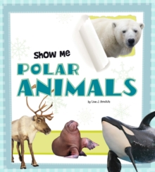 Show Me Polar Animals, Paperback Book