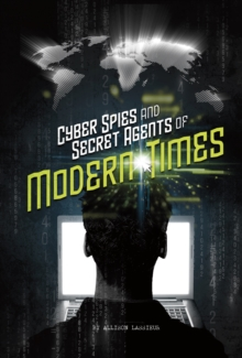 Cyber Spies and Secret Agents of Modern Times, Paperback Book