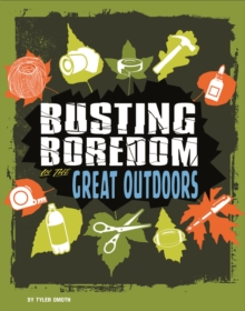 Busting Boredom in the Great Outdoors, Hardback Book