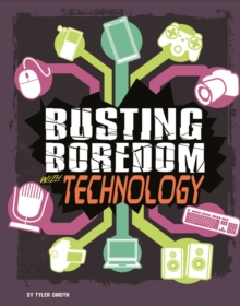 Busting Boredom with Technology, Paperback / softback Book