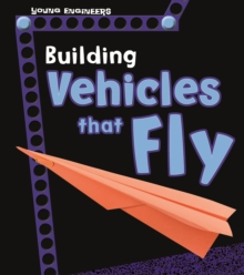 Building Vehicles That Fly, Hardback Book