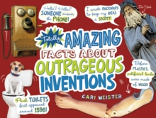 Totally Amazing Facts About Outrageous Inventions, Paperback / softback Book