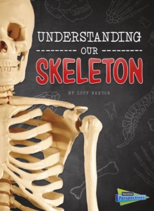 Understanding Our Skeleton, Hardback Book