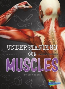 Understanding Our Muscles, Hardback Book