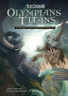 Olympians vs. Titans : An Interactive Mythological Adventure, Paperback Book