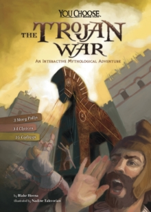 The Trojan War : An Interactive Mythological Adventure, Paperback Book