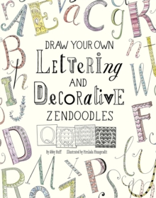 Draw Your Own Lettering and Decorative Zendoodles, Paperback Book