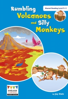 Rumbling Volcanoes and Silly Monkeys : Shared Reading Levels 9-11, Big book Book