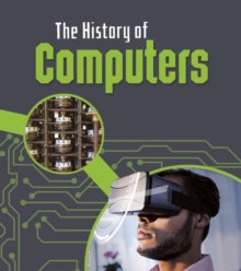 The History of Computers, Hardback Book