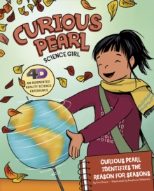 Curious Pearl Identifies the Reason for Seasons : 4D An Augmented Reality Science Experience, Paperback Book
