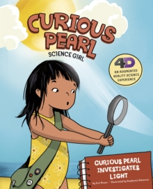 Curious Pearl Investigates Light : 4D An Augmented Reality Science Experience, Paperback / softback Book