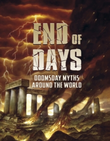 End of Days : Doomsday Myths Around the World, Paperback Book