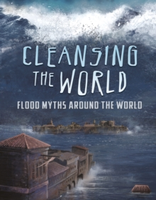 Cleansing the World : Flood Myths Around the World, Paperback / softback Book