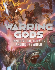 Warring Gods : Immortal Battle Myths Around the World, Paperback Book