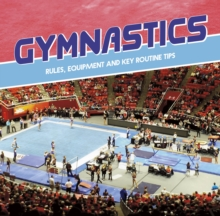 Gymnastics : Rules, Equipment and Key Routine Tips, Hardback Book