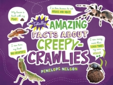 Totally Amazing Facts About Creepy-Crawlies, Hardback Book