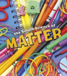 The Simple Science of Matter, Paperback / softback Book