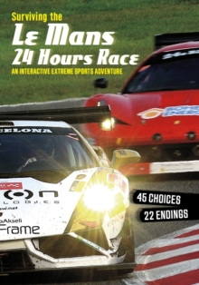Surviving the Le Mans 24 Hours Race : An Interactive Extreme Sports Adventure, Paperback Book