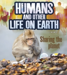 Humans and Other Life on Earth : Sharing the Planet, Hardback Book