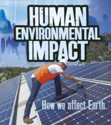 Human Environmental Impact : How We Affect Earth, Paperback / softback Book