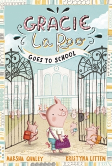 Gracie Laroo Goes to School, Paperback Book