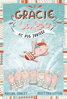 Gracie LaRoo at Pig Jubilee, Paperback / softback Book