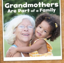 Grandmothers are Part of a Family, Hardback Book