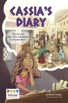 Cassia's Diary : The Story of One Girl's Adventures in Ancient Rome, Paperback Book