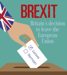 Brexit : Britain's Decision to Leave the European Union, Paperback / softback Book