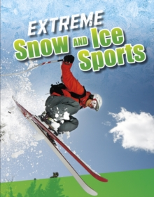 Extreme Snow and Ice Sports, Hardback Book
