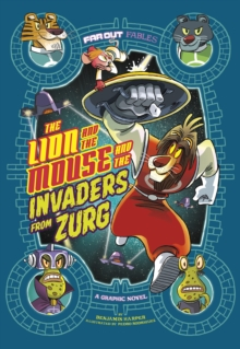 The Lion and the Mouse and the Invaders from Zurg : A Graphic Novel, Paperback / softback Book